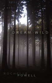 Dream Wild by Rochelle Powell image