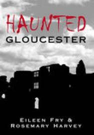 Haunted Gloucester by Eileen Fry image