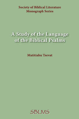 A Study of the Language of the Biblical Psalms by Matitiahu Tsevat