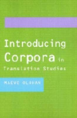 Introducing Corpora in Translation Studies by Maeve Olohan