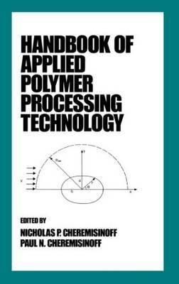 Handbook of Applied Polymer Processing Technology by Nicholas P Cheremisinoff image
