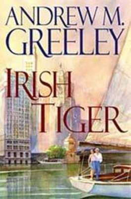 Irish Tiger by Andrew M Greeley