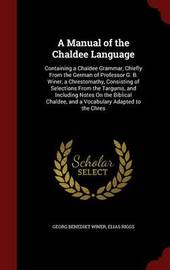A Manual of the Chaldee Language by Georg Benedikt Winer