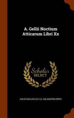 A. Gellii Noctium Atticarum Libri XX by Martin Hertz image