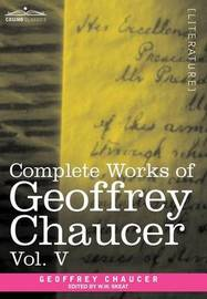 Complete Works of Geoffrey Chaucer, Vol.V by Geoffrey Chaucer