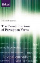 The Event Structure of Perception Verbs by Nikolas Gisborne image