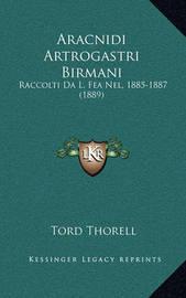 Aracnidi Artrogastri Birmani: Raccolti Da L. Fea Nel, 1885-1887 (1889) by Tord Thorell
