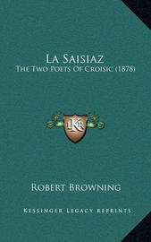 La Saisiaz: The Two Poets of Croisic (1878) by Robert Browning
