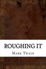roughing it xvliii by mark twain essay