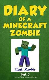 Diary of a Minecraft Zombie Book 5 by Zack Zombie