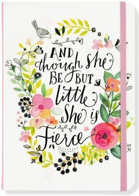 And Though She Be But Little, She Is Fierce Journal (Diary, Notebook)
