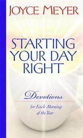 Starting Your Day Right: Devotions by Joyce Meyer