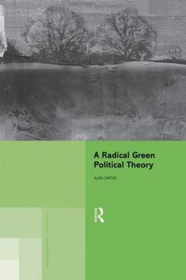 A Radical Green Political Theory by Alan Carter image