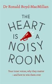 The Heart is a Noisy Room by Ronald Boyd-MacMillan image