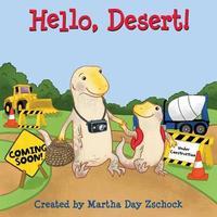 Hello, Desert! by Martha Zschock