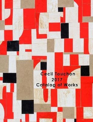 Cecil Touchon - 2017 Catalog of Works by Cecil Touchon