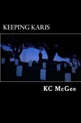 Keeping Karis by Kc McGee