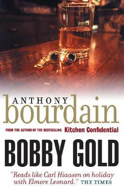 Bobby Gold by Anthony Bourdain