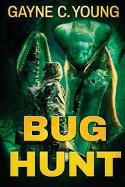 Bug Hunt by Gayne C Young