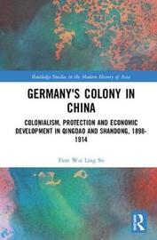 Germany's Colony in China by Wai Ling So image