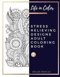 STRESS RELIEVING DESIGNS ADULT COLORING BOOK (Book 3) by Millie Duncan
