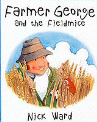 Farmer George and the Field Mice by Nick Ward image