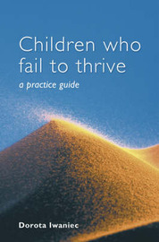 Children Who Fail to Thrive by Dorota Iwaniec image