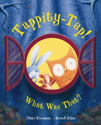 Tappity-tap! What Was That? by Claire Freedman image
