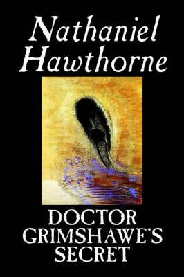 Doctor Grimshawe's Secret by Nathaniel Hawthorne image