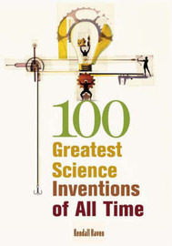100 Greatest Science Inventions of All Time by Kendall Haven