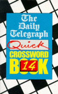 "The ""Daily Telegraph"" Quick Crossword Book: No.14 by ""The Daily Telegraph"" image"