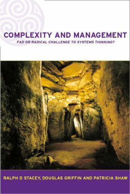 Complexity and Management: Fad or Radical Challenge to Systems Thinking? by Ralph D Stacey