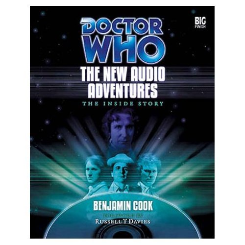 Doctor Who: The New Audio Adventures - The Inside Story by Russell T Davies
