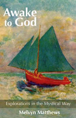 Awake to God by Melvyn Matthews