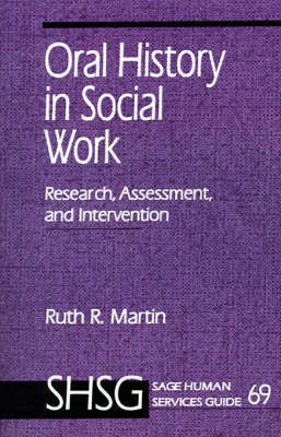 Oral History in Social Work by Ruth R. Martin