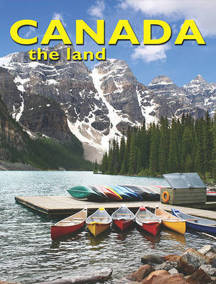 Canada, the Land by Bobbie Kalman