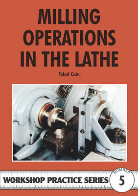 Milling Operations in the Lathe by Tubal Cain image