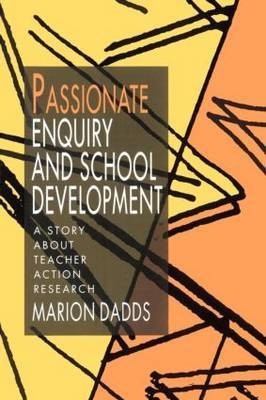 Passionate Enquiry and School Development by Marion Dadds image