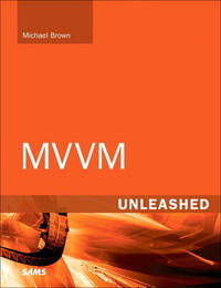 MVVM Unleashed by Michael Brown