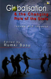 Globalisation and the Changing Role of State by Rumki Basu image