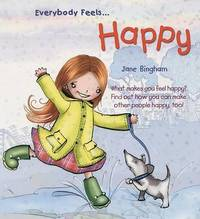 Everybody Feels Happy by Jane Bingham
