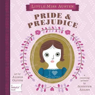 Little Miss Austen Pride & Prejudice: A BabyLit Counting Primer by Jennifer Adams