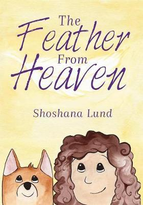 The Feather from Heaven by Shoshana Lund