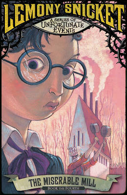 The Miserable Mill by Lemony Snicket image