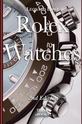 Rolex Watches by Leonard Lowe