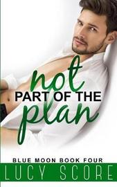 Not Part of the Plan by Lucy Score image