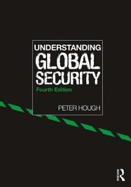 Understanding Global Security by Peter Hough