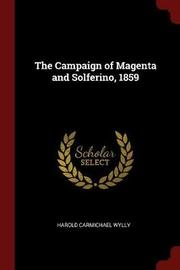 The Campaign of Magenta and Solferino, 1859 by H C 1858-1932 Wylly image