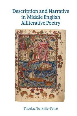 Description and Narrative in Middle English Alliterative Poetry by Thorlac Turville-Petre