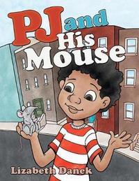 Pj and His Mouse by Lizabeth Danek image